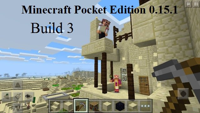 Minecraft Pocket Edition 0.15.1 Build 3