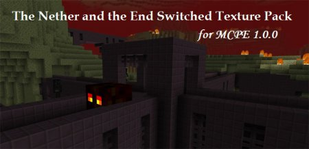 Текстуры The Nether and the End Switched Texture Pack 1.0.0